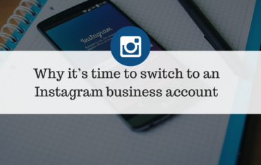 Why it's time to switch to an Instagram business account